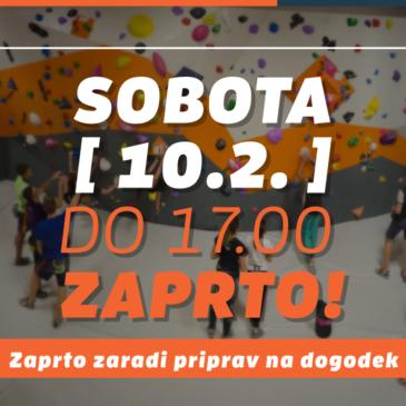 SOBOTA 10.2. – ZAPRTO DO 17.00h